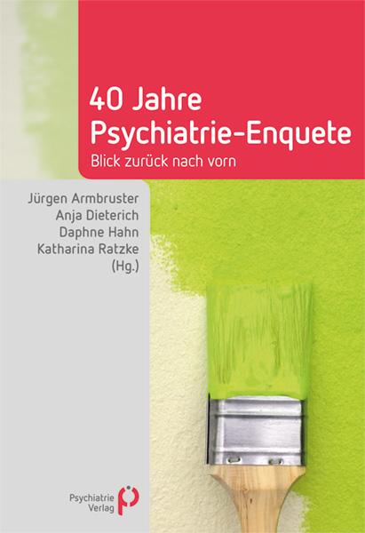 40 Jahre Psychiatrie – Enquete Blick zurück nach vorn